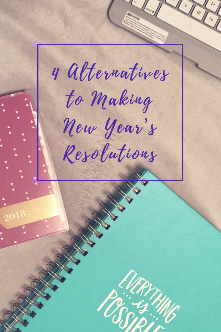 4 Alternatives to Making New Year's Resolutions